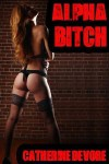 Alpha Bitch (F/m Werewolf Domination) - Catherine DeVore
