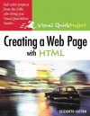 Creating a Web Page with HTML: Visual Quickproject Guide - Elizabeth Castro