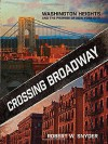 Crossing Broadway: Washington Heights and the Promise of New York City - Robert W. Snyder