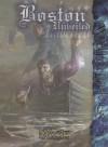 Boston Unveiled (Mage: The Awakening) - Kraig Blackwelder, Malcolm Sheppard, Stephen Michael Dipesa
