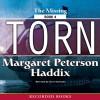 Torn: The Missing Book 4 - Magaret Peterson Haddix, Chris Sorensen