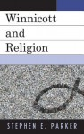 Winnicott and Religion - Stephen Parker