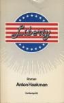 Liberty of een Nederlandse Amerikaan - Anton Haakman