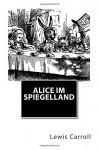 Alice im Spiegelland (German Edition) - Helene Scheu-Riesz, Lewis Carroll, Uriel Birnbaum