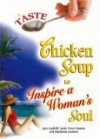 A Taste Of Chicken Soup To Inspire A Woman's Soul - Jack Canfield, Marc Victor Hansen, Stephanie Marston