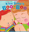 Kiss Baby's Boo-Boo (Karen Katz Lift-the-Flap Books) - Karen Katz, Karen Katz