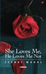 She Loves Me, He Loves Me Not - Zeenat Mahal