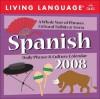 Living Language: Spanish: 2008 Day To Day Calendar (Living Language Daily Phrase & Culture Calendars) - Living Language
