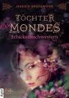 Töchter des Mondes: Schicksalsschwestern - Jessica Spotswood, Stefanie Lemke
