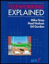 Teleworking Explained (Wiley-BT Series) - Mike Gray, Gil Gordon