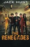 The Renegades (Volume 1) - Jack Hunt