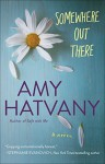 Somewhere Out There: A Novel - Amy Hatvany