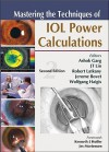 Mastering the Techniques of Iol Power Calculations, Second Emastering the Techniques of Iol Power Calculations, Second Edition Dition - GARG ASHOK, Robert Latkany, JT Lin, Jerome Bovet, Wolfgang Haigis
