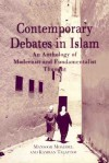 Contemporary Debates in Islam: An Anthology of Modernist and Fundamentalist Thought - Kamran Talattof, Mansoor Moaddel