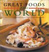 Great Foods of the World: Over 160 Traditional Recipes from Italy, France, and the Mediterranean - Joyce Goldstein, Gerald Hirigoyen