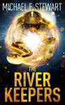 The River Keepers - Michael F. Stewart