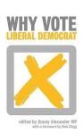 Why Vote Liberal Democrat - Danny Alexander, Nick Clegg