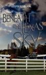 Beneath the Texas Sky - Kasandra Elaine