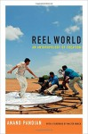 Reel World: An Anthropology of Creation - Anand Pandian, Walter Murch