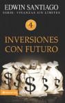 Inversiones con futuro (Finanzas sin limite) - Edwin Santiago