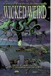 Wicked Weird: An Anthology of the New England Horror Writers - Amber Fallon, Matthew M. Bartlett, Brian K. Vaughan, Jeffrey Thomas, Victoria Dalpe, Sylvia Morgan- Baker, Scott T. Goudsward, Peter N. Dudar, David Soares, David Price
