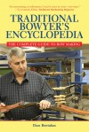 Traditional Bowyer's Encyclopedia: The Bowhunting and Bowmaking World of the Nation's Top Crafters of Longbows and Recurves - Dan Bertalan