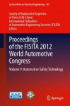 Proceedings of the FISITA 2012 World Automotive Congress: Volume 9: Automotive Safety Technology: 197 (Lecture Notes in Electrical Engineering) - Society of Automotive Engineers, The International Federation of, Sae-China