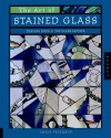 The Art of Stained Glass: Designs from 21 Top Class Artists - Chris Peterson
