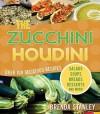 The Zucchini Houdini - Brenda Stanley