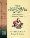 The Medieval and Early Modern World: Primary Sources and Reference Volume - Donald R. Kelley, Bonnie G. Smith