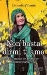 Non basta dirmi ti amo - Daniela Volontè