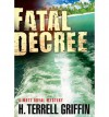 { [ FATAL DECREE (MATT ROYAL MYSTERIES (HARDCOVER)) ] } Griffin, H Terrell ( AUTHOR ) Jan-15-2013 Hardcover - H Terrell Griffin