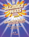 The Ultimate Kids Songbook: Over 300 Worship Songs in Lead Sheet Format - Brentwood-Benson Music Publishing