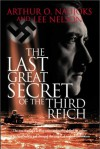 The Last Great Secret of the Third Reich - Arthur O. Naujoks, Lee Nelson