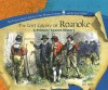 The Lost Colony Of Roanoke (Primary Source Library Of The Thirteen Colonies And The Lost Colony.) - Jake Miller
