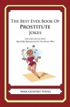 The Best Ever Book of Prostitute Jokes - Mark Young