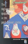 The Nationalities Question In The Post Soviet States - Graham Smith