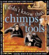 Chimps Use Tools - Claire Llewellyn, Chris Shields, Jo Moore