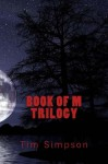 Book of M Trilogy - Tim James Simpson