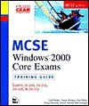 MCSE Windows 2000 Core Exams Training Guide Exams 70-210, 70-215, 70-216, and 70-217 [With CDROM] - Dennis Maione