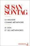 La Maladie Comme Métaphore: Le Sida Et Ses Métaphores - Susan Sontag