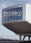 Modern Architecture: The Structures That Shaped the Modern World - Jonathan Glancey