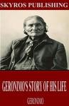 Geronimo's Story of His Life - Geronimo, S.M. Barrett