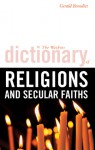 The Watkins Dictionary of Religions and Secular Faiths - Gerald Benedict