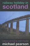 Railway Holiday in Scotland - Michael Pearson