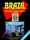 Brazil Government and Business Contacts Handbook - USA International Business Publications, USA International Business Publications