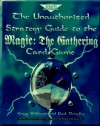 The Unauthorized Strategy Guide to the Magic: The Gathering Card Game (Secrets of the Games Series.) - Paul Dreyfus, Gregory Williams