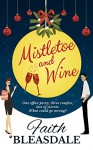 Mistletoe and Wine - Faith Bleasdale