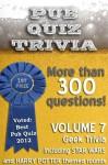Pub Quiz Trivia: Volume 7 - Geek Trivia - Bryan Young, Patricia Bailey
