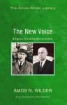 The New Voice: Religion, Literature, Hermeneutics - Amos N Wilder, Peter Hawkins